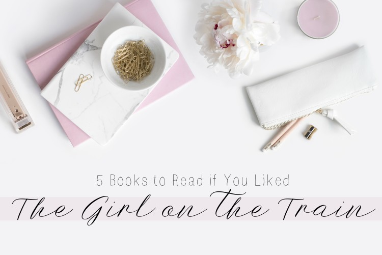 5 books to read if you liked girl on the train